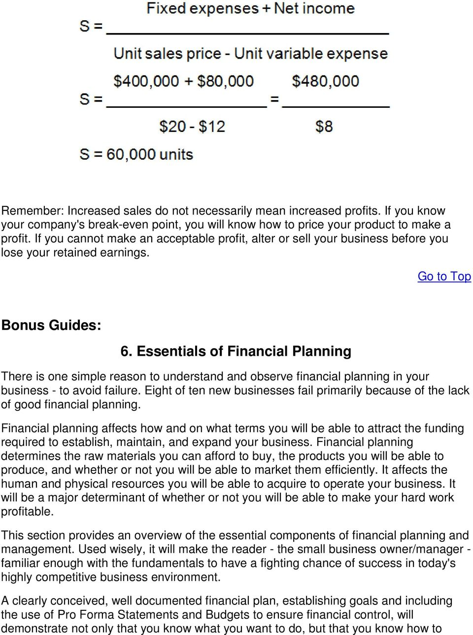 Essentials of Financial Planning There is one simple reason to understand and observe financial planning in your business - to avoid failure.