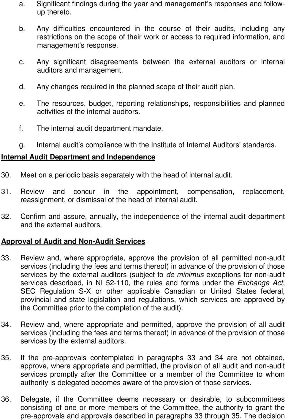 d. Any changes required in the planned scope of their audit plan. e. The resources, budget, reporting relationships, responsibilities and planned activities of the internal auditors. f.