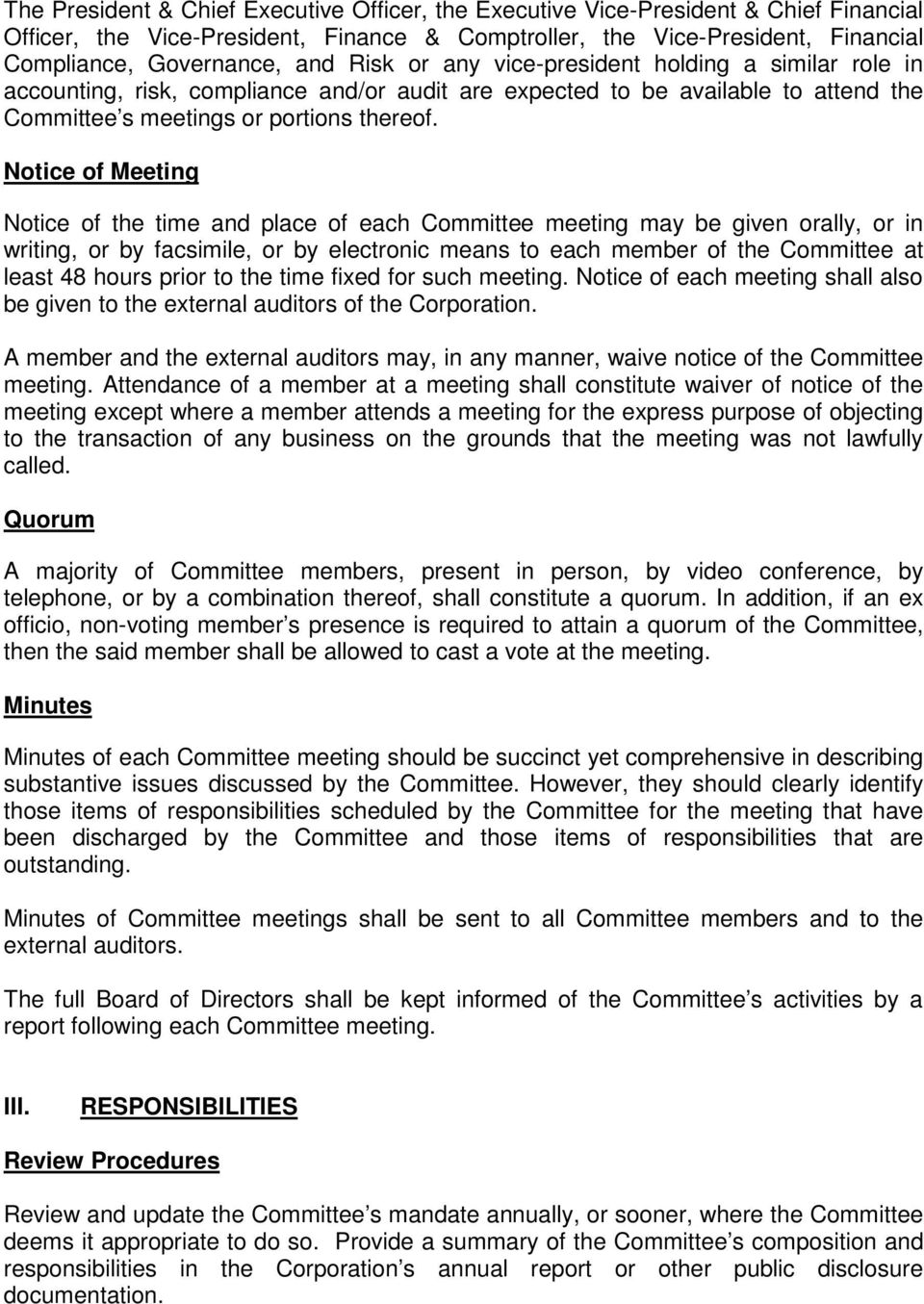 Notice of Meeting Notice of the time and place of each Committee meeting may be given orally, or in writing, or by facsimile, or by electronic means to each member of the Committee at least 48 hours