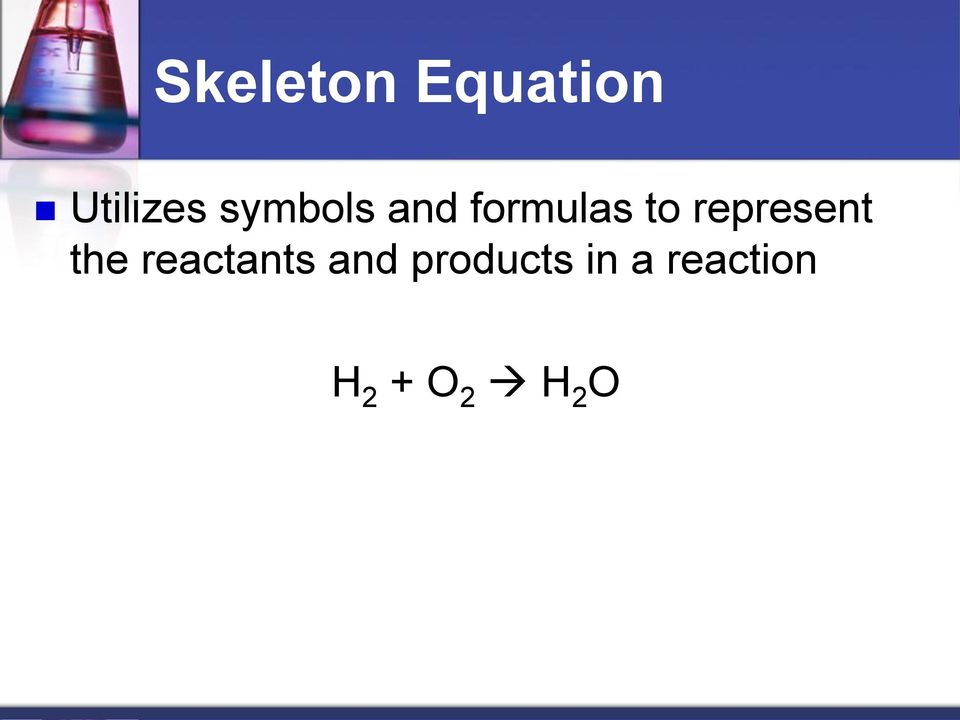 represent the reactants and