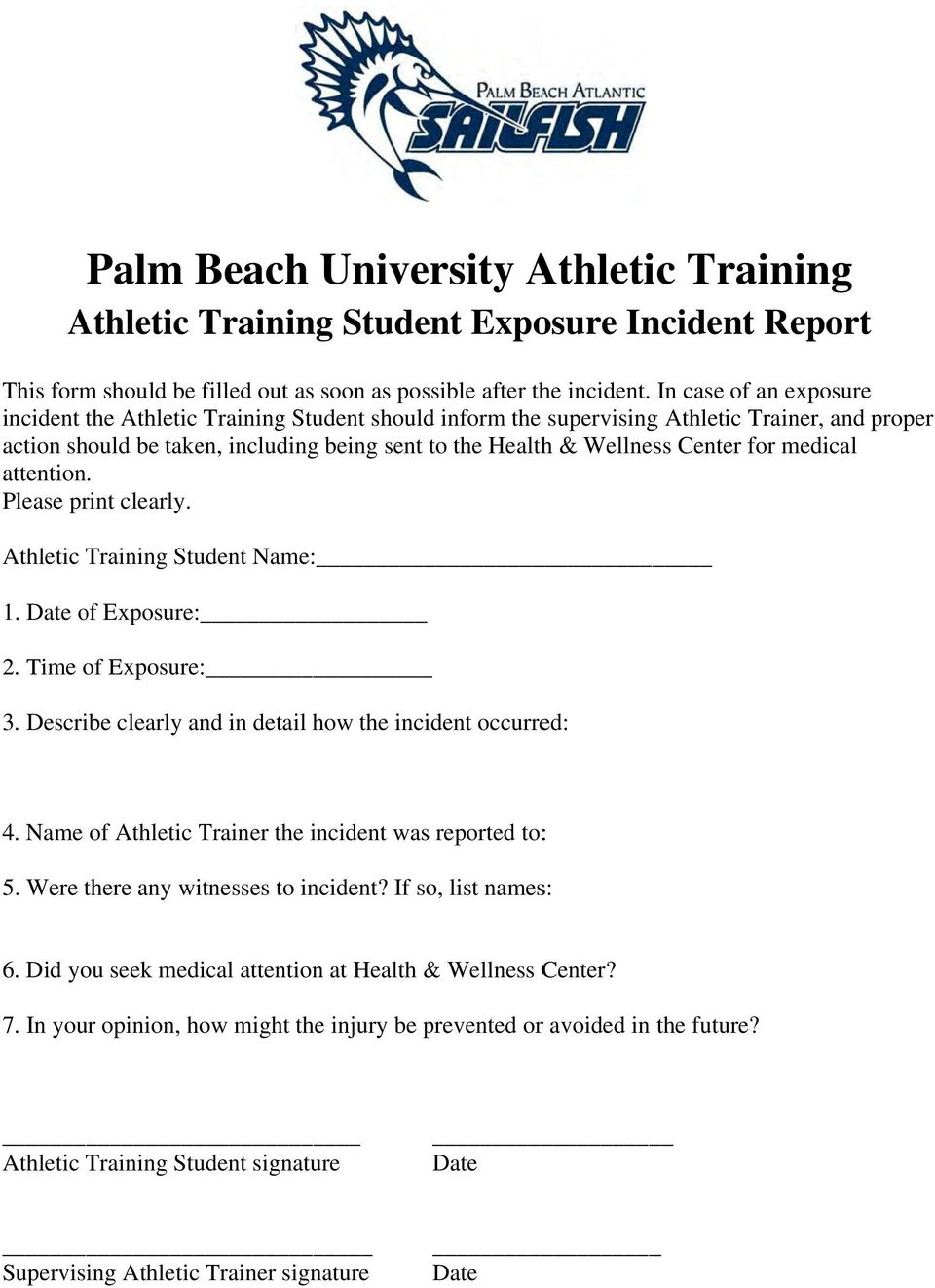 for medical attention. Please print clearly. Athletic Training Student Name: 1. Date of Exposure: 2. Time of Exposure: 3. Describe clearly and in detail how the incident occurred: 4.