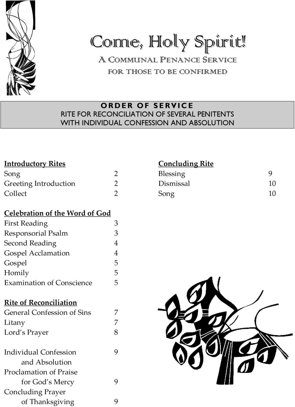 Introductory Rites Song 2 Greeting Introduction 2 Collect 2 Concluding Rite Blessing 9 Dismissal 10 Song 10 Celebration of the Word of God First Reading 3