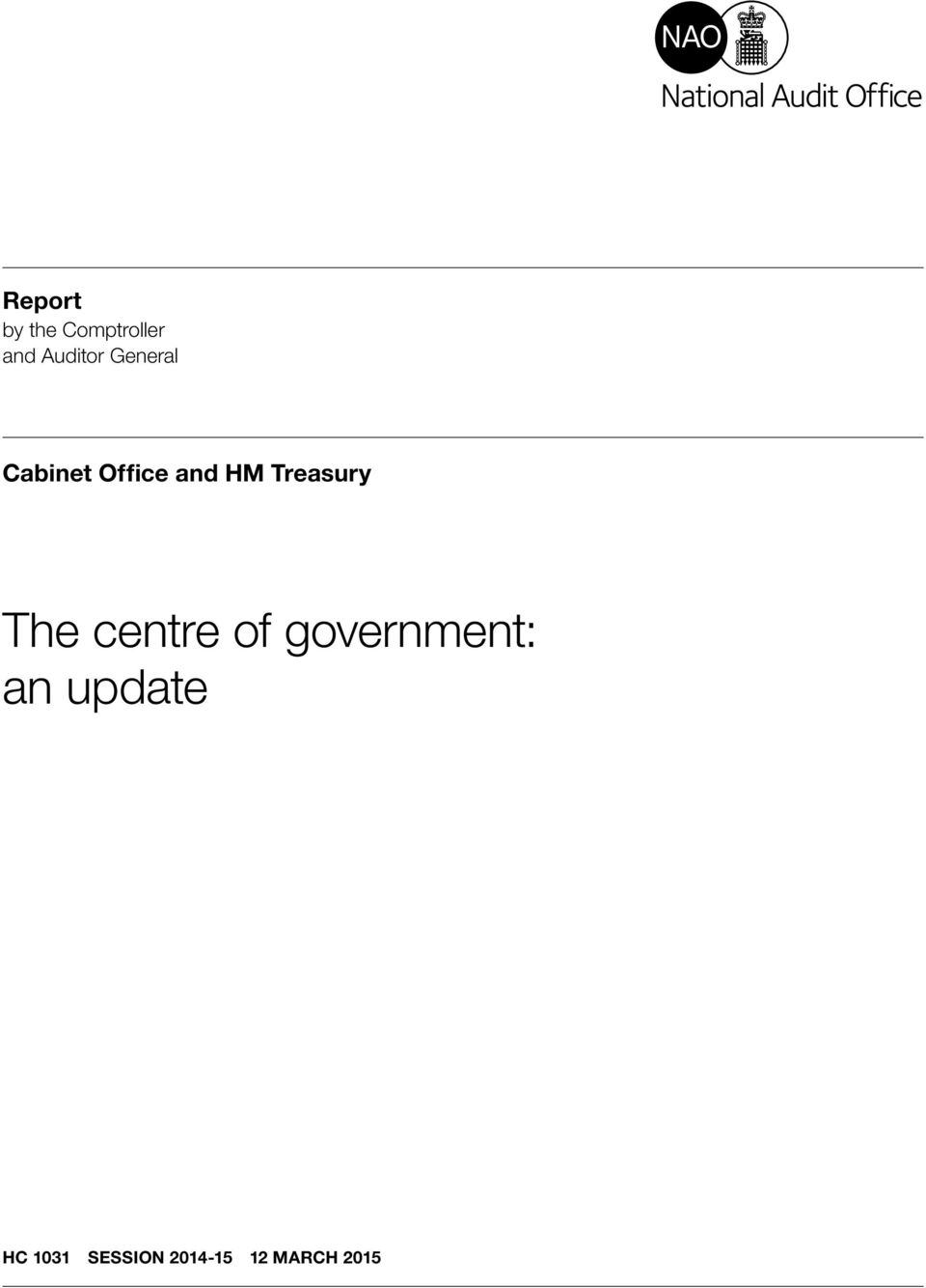 Treasury The centre of government: an