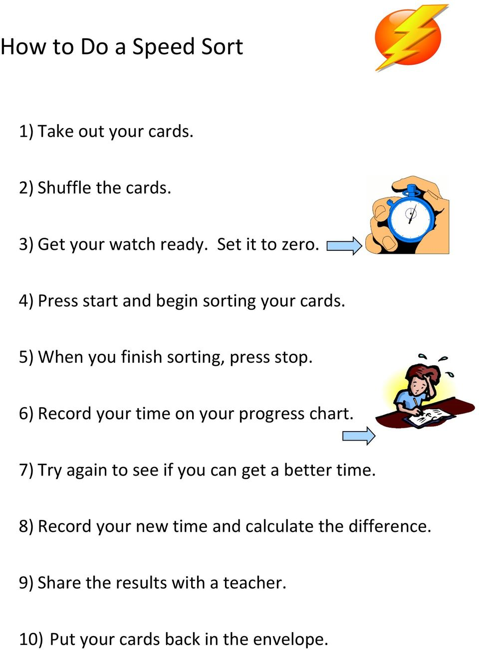 6) Record your time on your progress chart. 7) Try again to see if you can get a better time.