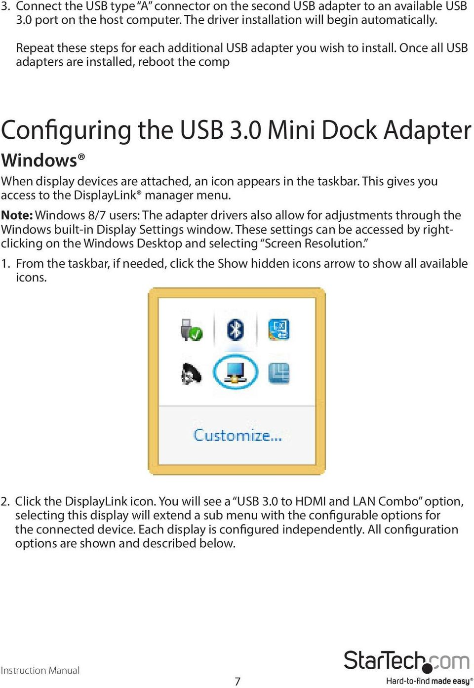 0 Mini Dock Adapter Windows When display devices are attached, an icon appears in the taskbar. This gives you access to the DisplayLink manager menu.
