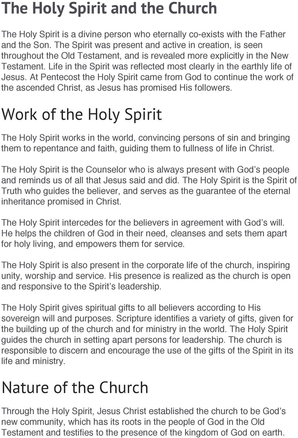 Life in the Spirit was reflected most clearly in the earthly life of Jesus. At Pentecost the Holy Spirit came from God to continue the work of the ascended Christ, as Jesus has promised His followers.