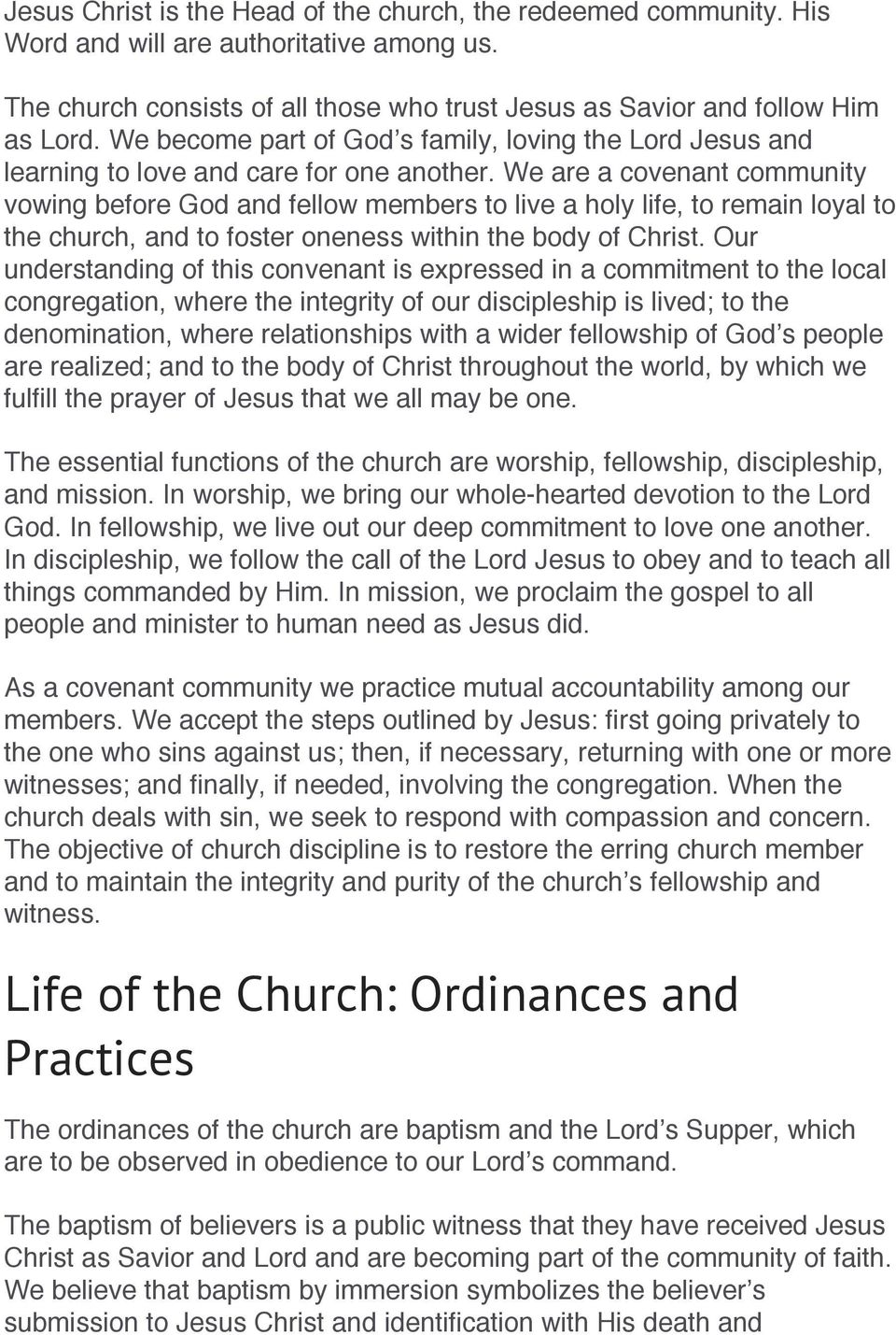 We are a covenant community vowing before God and fellow members to live a holy life, to remain loyal to the church, and to foster oneness within the body of Christ.