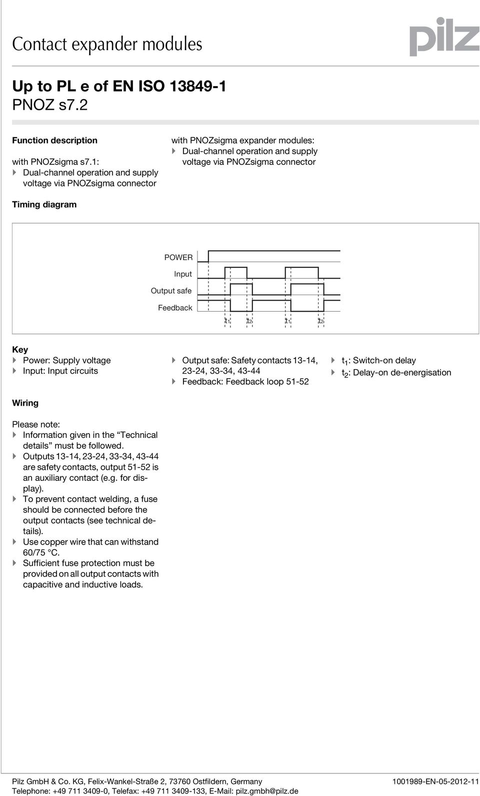 ][Zeitdiagram_PNOZs_Kontakterw_in_out_aux-rfk POWER Input Output safe Feedback t1 t2 t1 t2 Key Power: Supply voltage Input: Input circuits Wiring Verdrahtung Please note: Information given in the