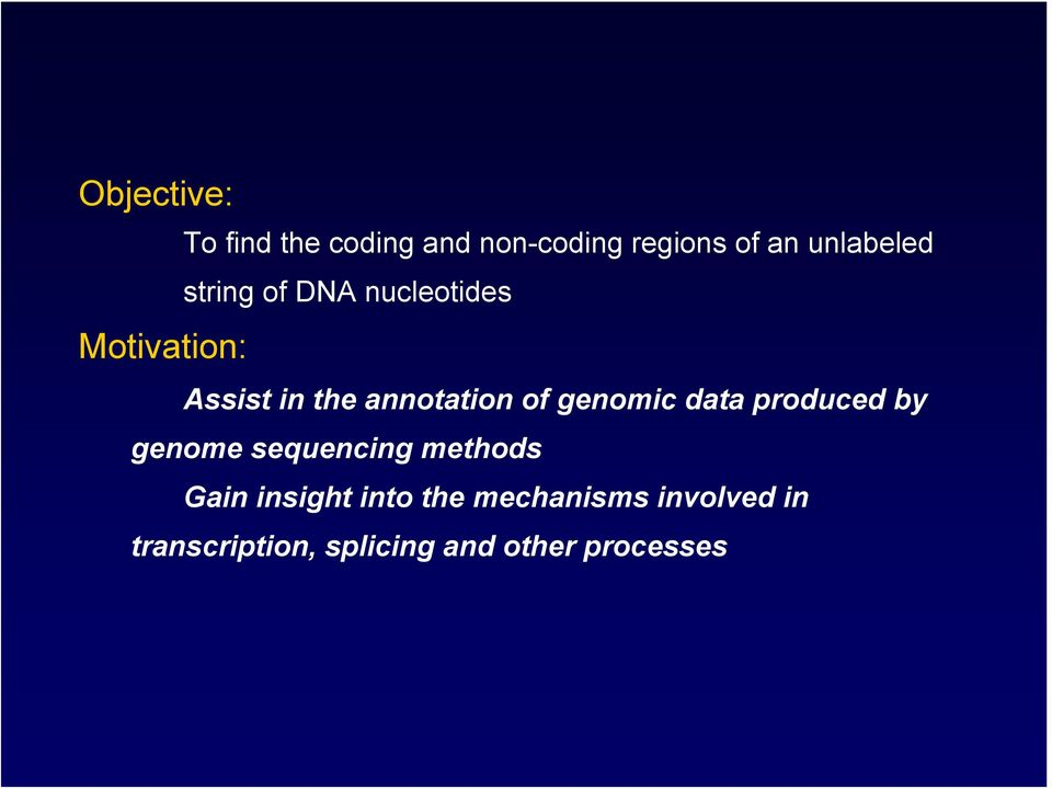 genomic data produced by genome sequencing methods Gain insight into