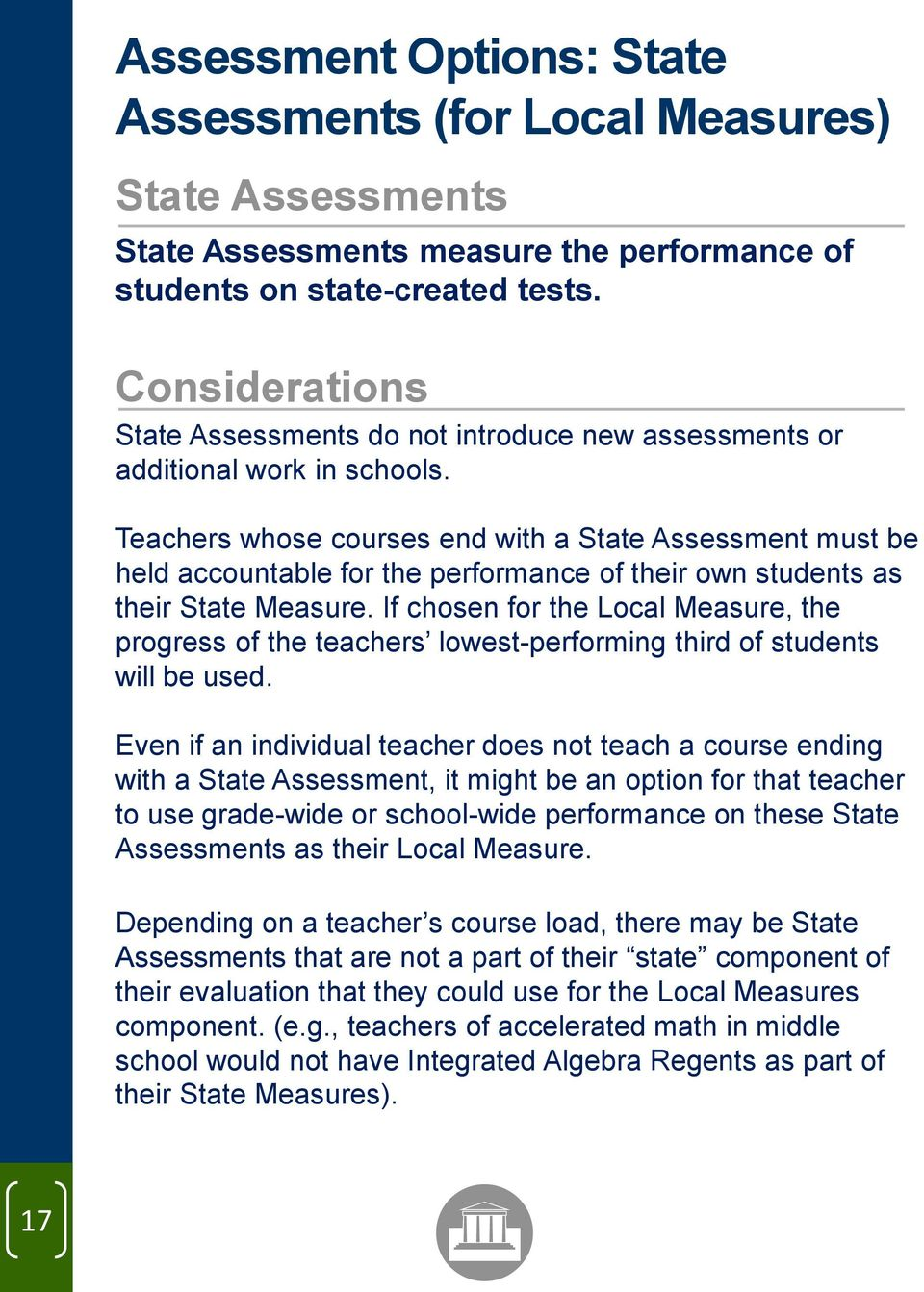 Teachers whose courses end with a State Assessment must be held accountable for the performance of their own students as their State Measure.