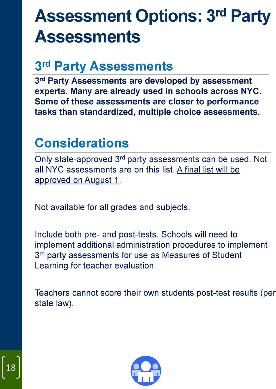 Not all NYC assessments are on this list. A final list will be approved on August 1. Not available for all grades and subjects. Include both pre- and post-tests.