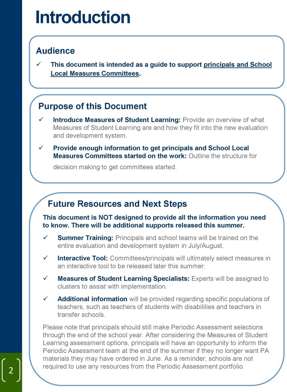 Provide enough information to get principals and School Local Measures Committees started on the work: Outline the structure for decision making to get committees started.