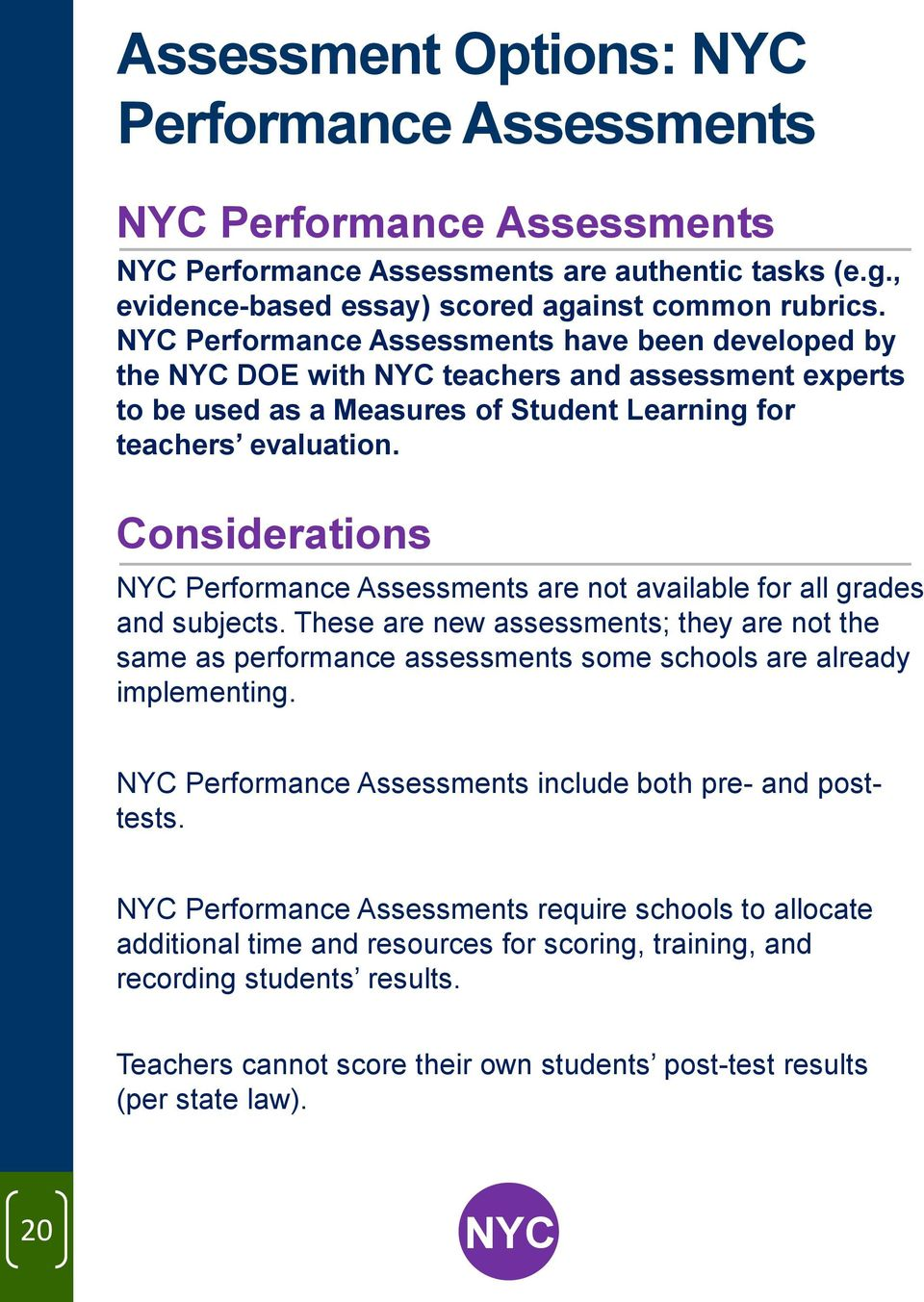 Considerations NYC Performance Assessments are not available for all grades and subjects.