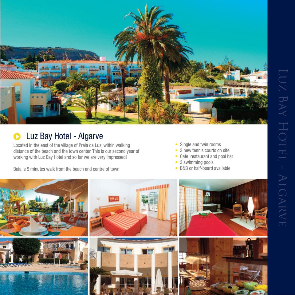 This is our second year of working with Luz Bay Hotel and so far we are very impressed!