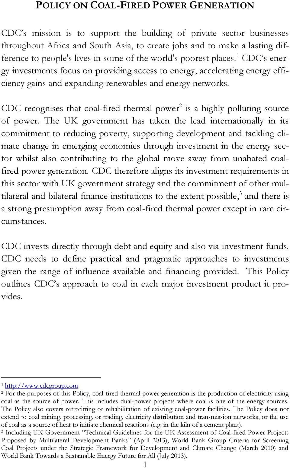 CDC recognises that coal-fired thermal power 2 is a highly polluting source of power.