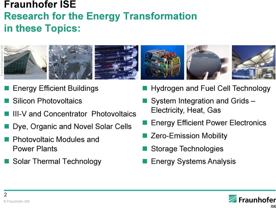 Power Plants n Solar Thermal Technology n Hydrogen and Fuel Cell Technology n System Integration and Grids