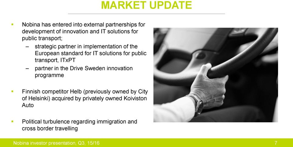 partner in the Drive Sweden innovation programme Finnish competitor Helb (previously owned by City of Helsinki) acquired by