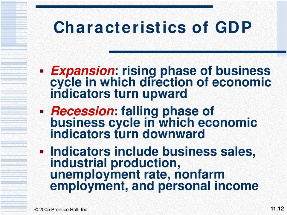 cycle in which economic indicators turn downward Indicators include business