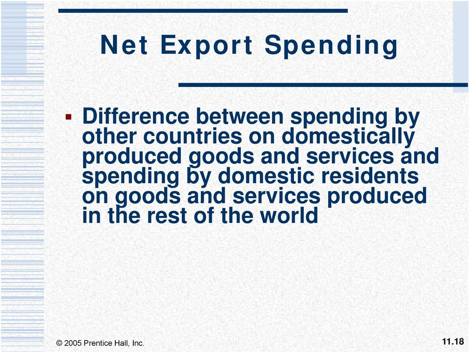 services and spending by domestic residents on goods