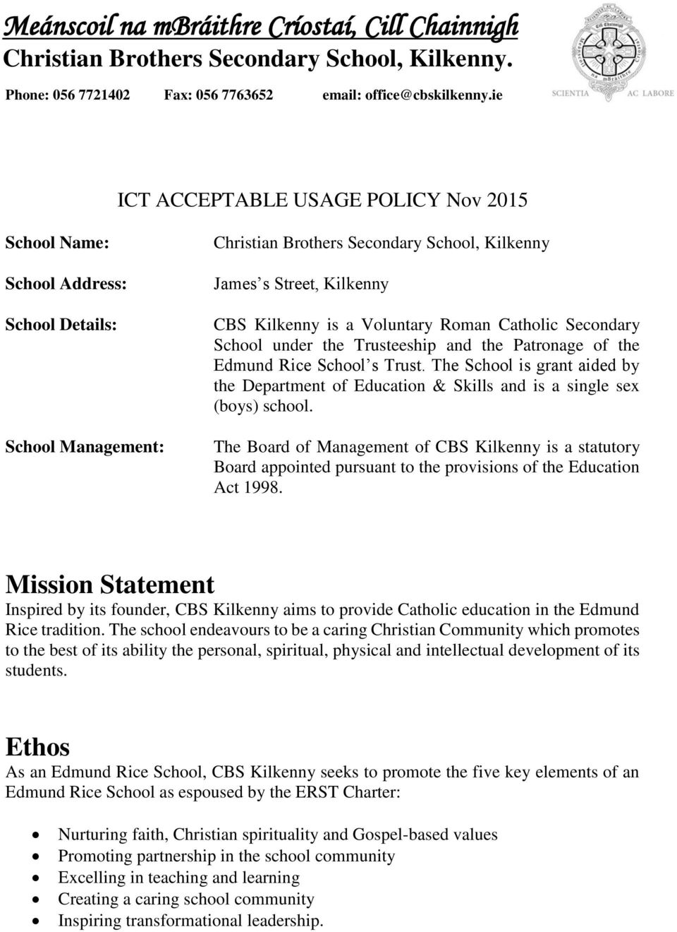 ie ICT ACCEPTABLE USAGE POLICY Nov 2015 School Name: School Address: School Details: School Management: Christian Brothers Secondary School, Kilkenny James s Street, Kilkenny CBS Kilkenny is a