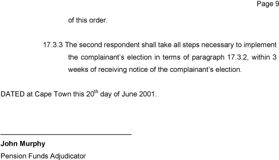 complainant s election in terms of paragraph 17.3.