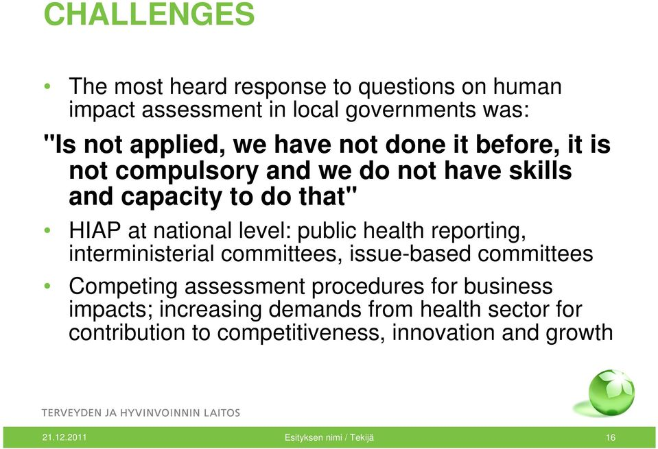 health reporting, interministerial committees, issue-based committees Competing assessment procedures for business impacts;