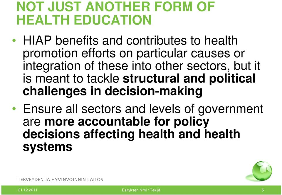 structural and political challenges in decision-making Ensure all sectors and levels of government