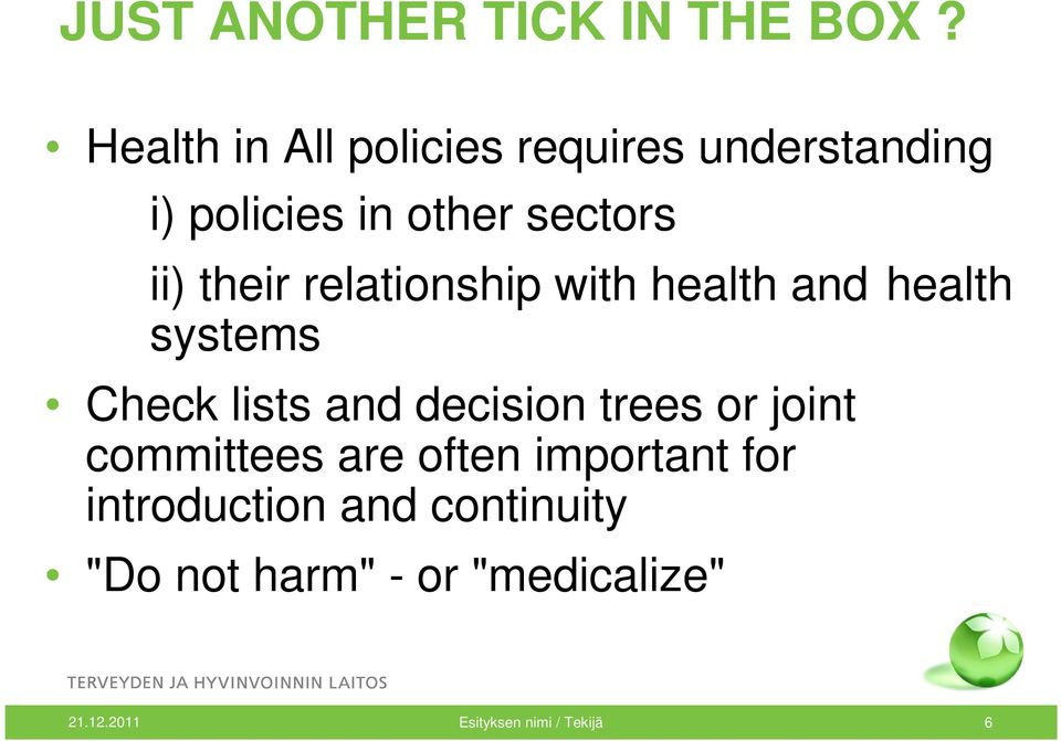 their relationship with health and health systems Check lists and decision trees
