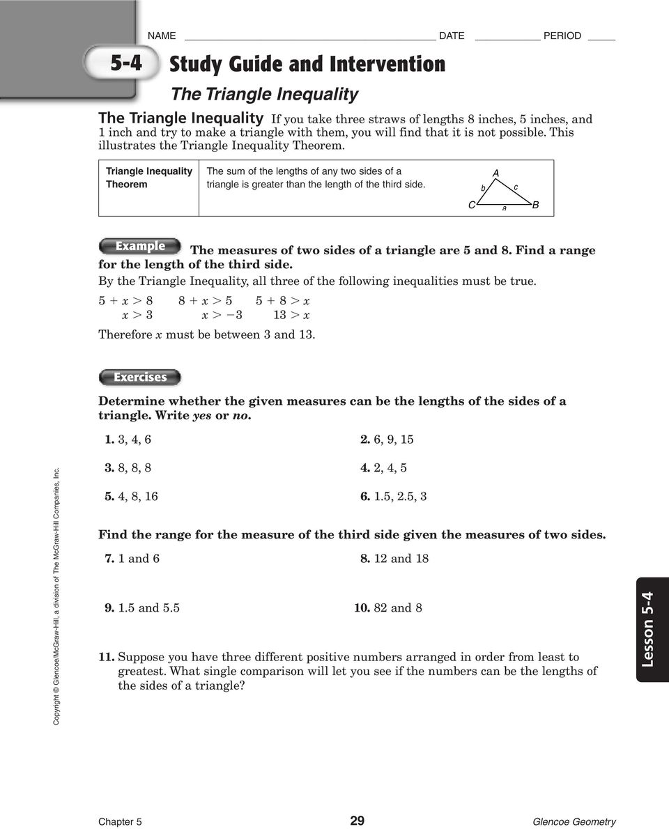 b c a xample he measures of two sides of a triangle are 5 and 8. ind a range for the length of the third side. y the riangle Inequality, all three of the following inequalities must be true.