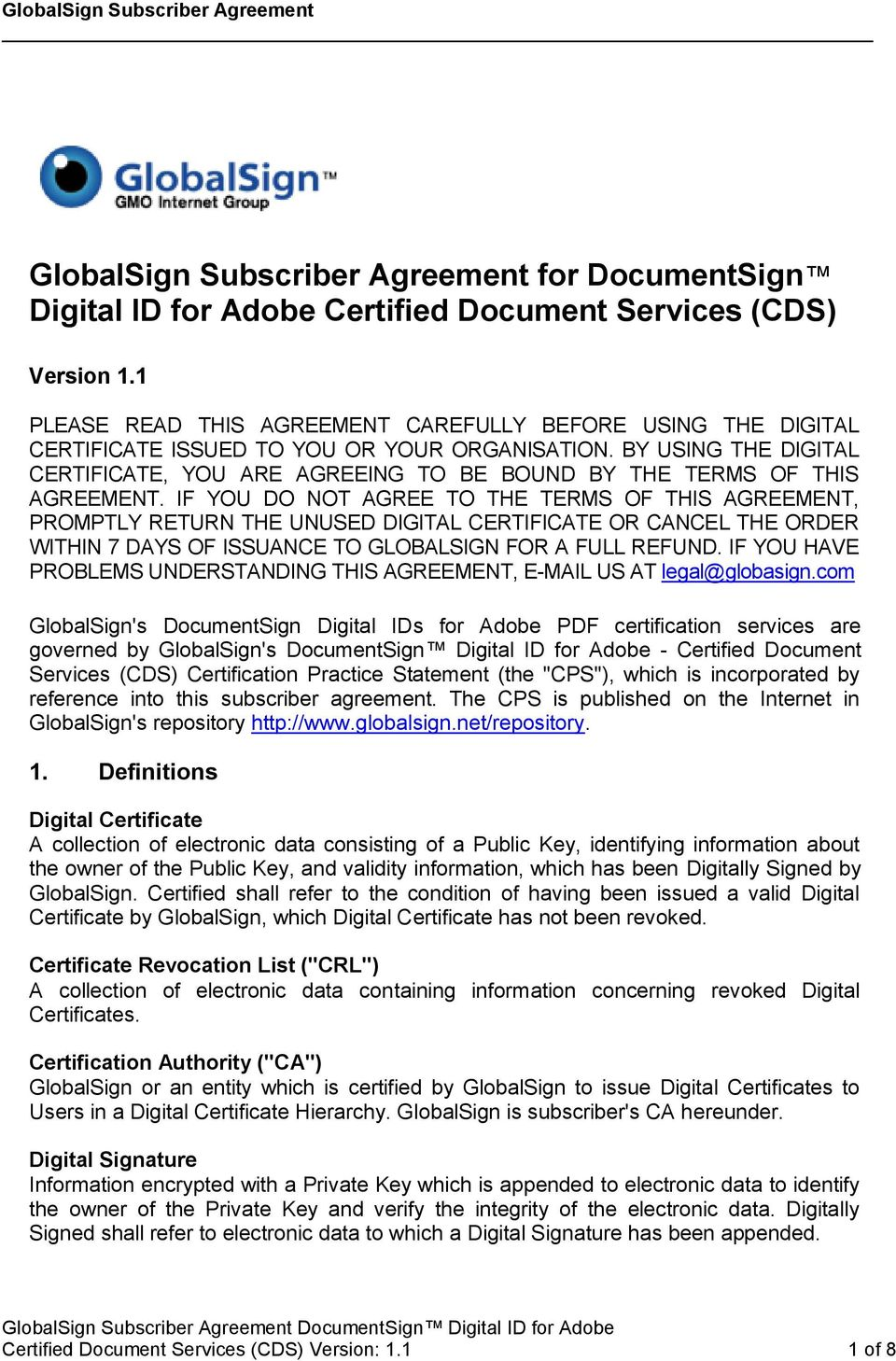 BY USING THE DIGITAL CERTIFICATE, YOU ARE AGREEING TO BE BOUND BY THE TERMS OF THIS AGREEMENT.