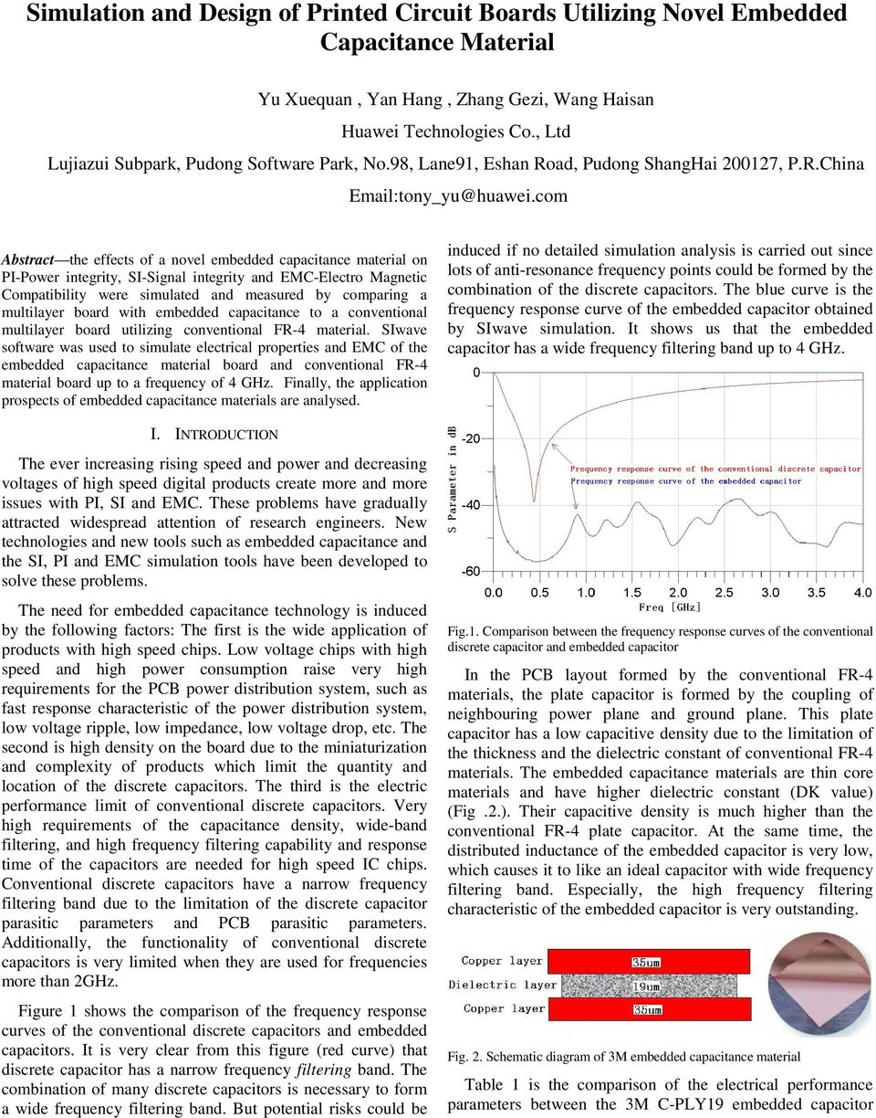 com Abstract the effects of a novel embedded capacitance material on PI-Power integrity, SI-Signal integrity and EMC-Electro Magnetic Compatibility were simulated and measured by comparing a
