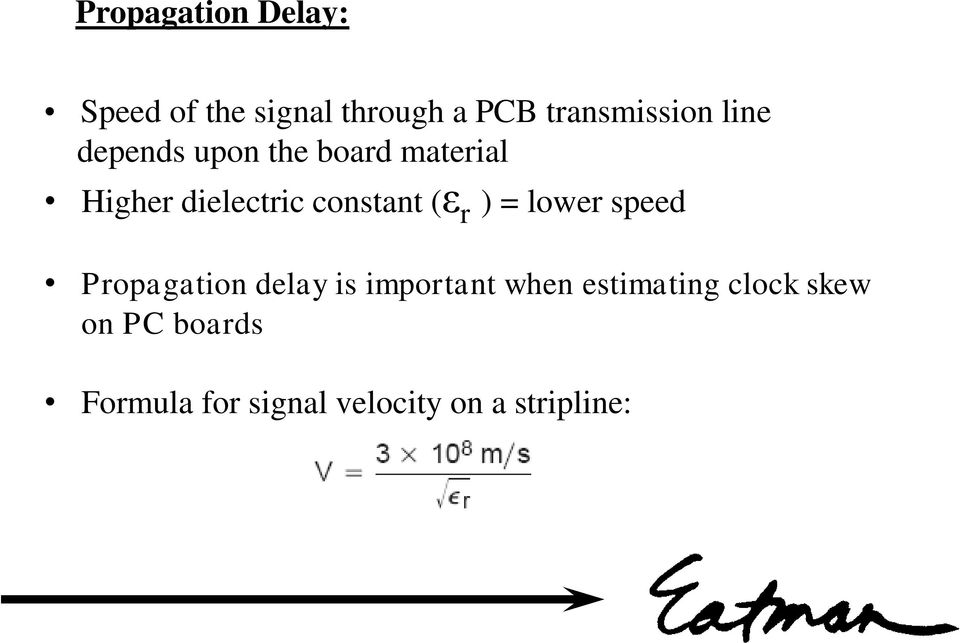 r ) = lower speed Propagation delay is important when estimating