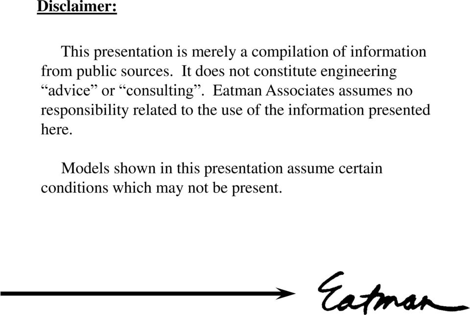 Eatman Associates assumes no responsibility related to the use of the information