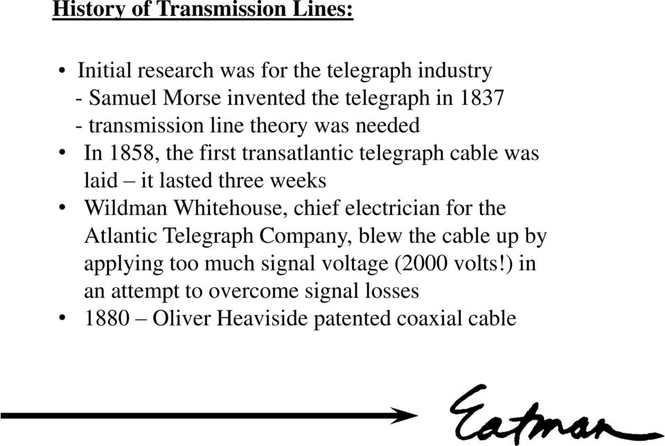three weeks Wildman Whitehouse, chief electrician for the Atlantic Telegraph Company, blew the cable up by applying