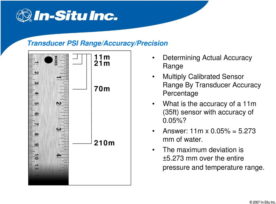 accuracy of a 11m (35ft) sensor with accuracy of 0.05%? Answer: 11m x 0.05% = 5.