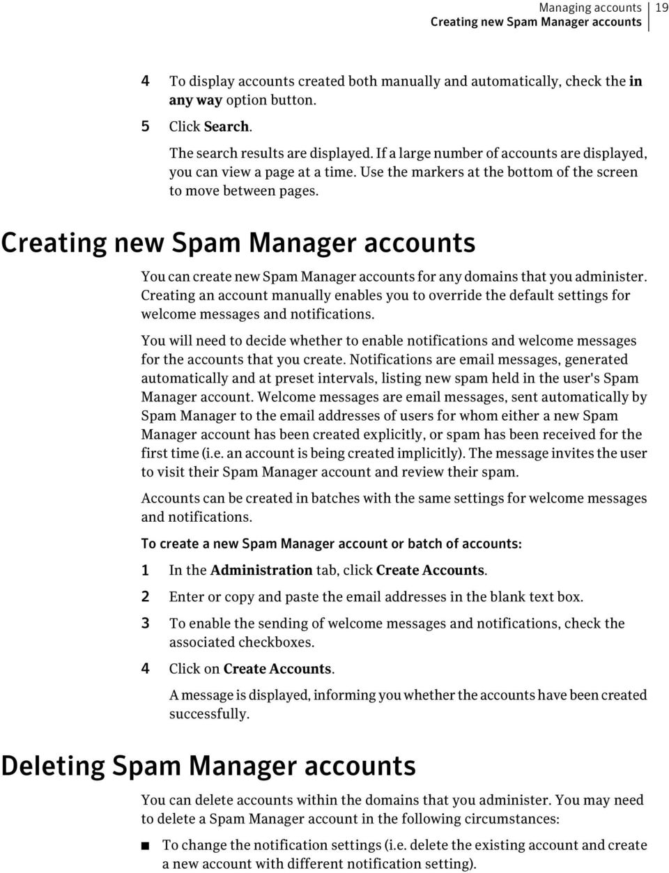Creating new Spam Manager accounts You can create new Spam Manager accounts for any domains that you administer.