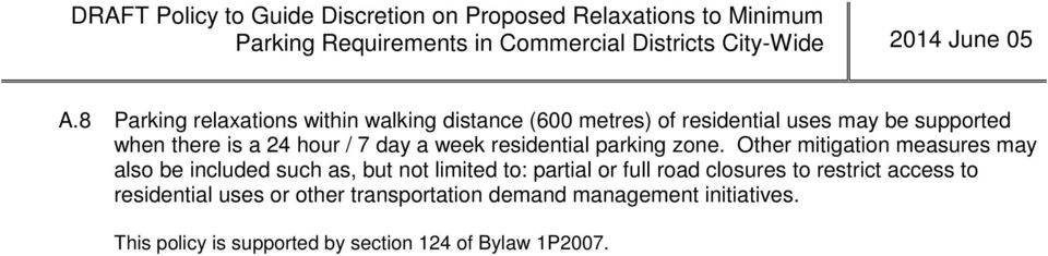 Other mitigation measures may also be included such as, but not limited to: partial or full road