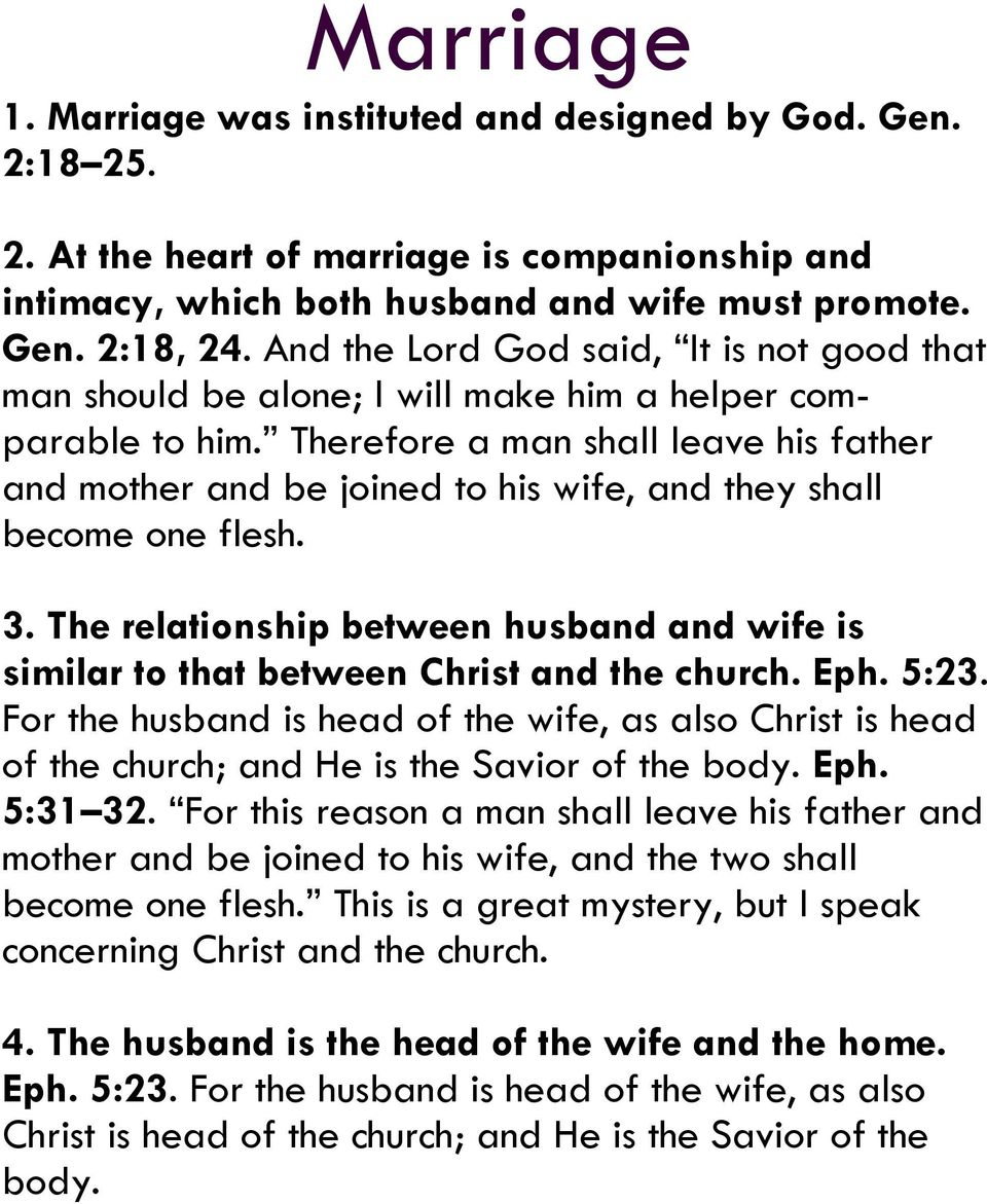 Therefore a man shall leave his father and mother and be joined to his wife, and they shall become one flesh. 3.