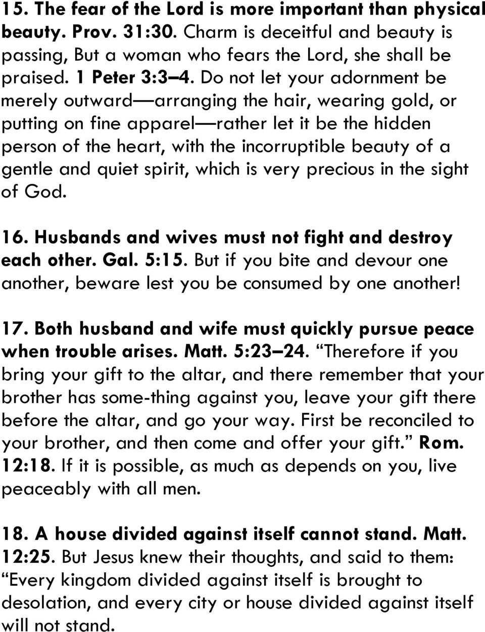 quiet spirit, which is very precious in the sight of God. 16. Husbands and wives must not fight and destroy each other. Gal. 5:15.