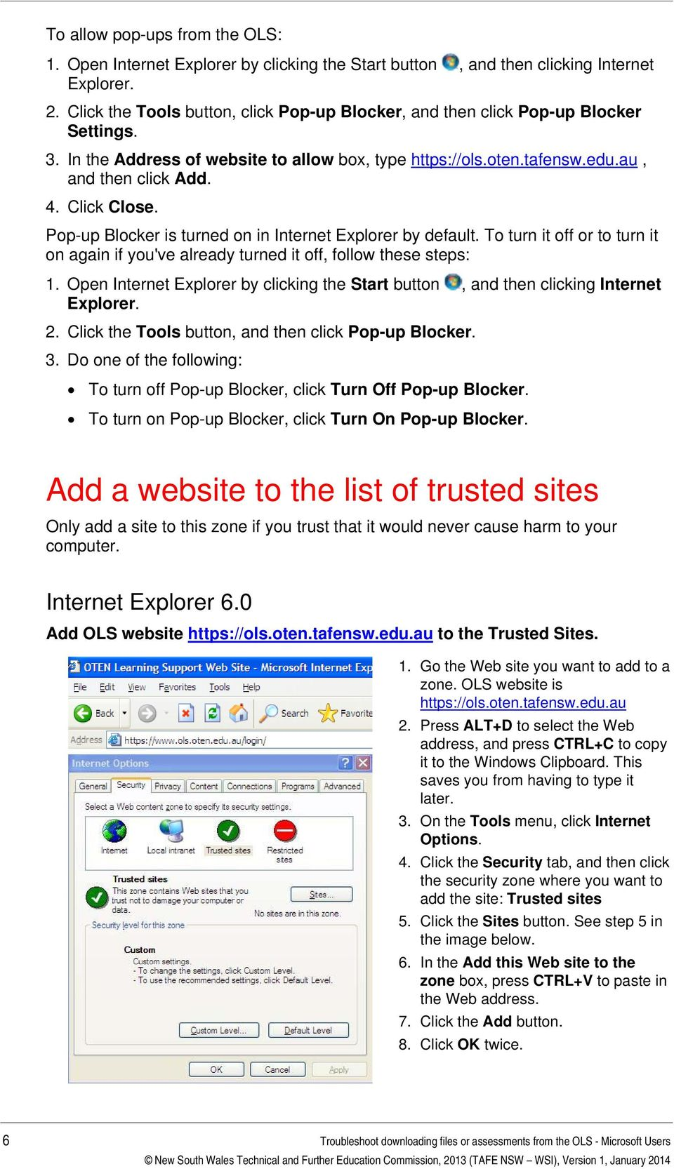 Click Close. Pop-up Blocker is turned on in Internet Explorer by default. To turn it off or to turn it on again if you've already turned it off, follow these steps: 1.