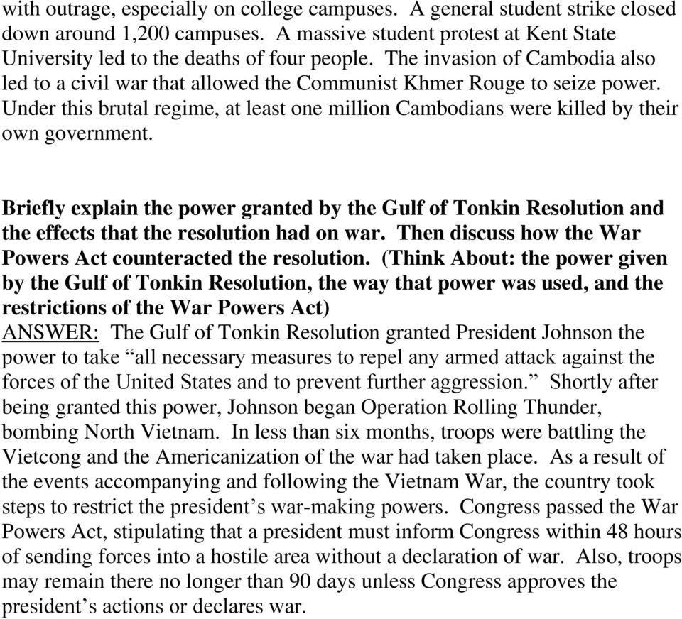 Briefly explain the power granted by the Gulf of Tonkin Resolution and the effects that the resolution had on war. Then discuss how the War Powers Act counteracted the resolution.