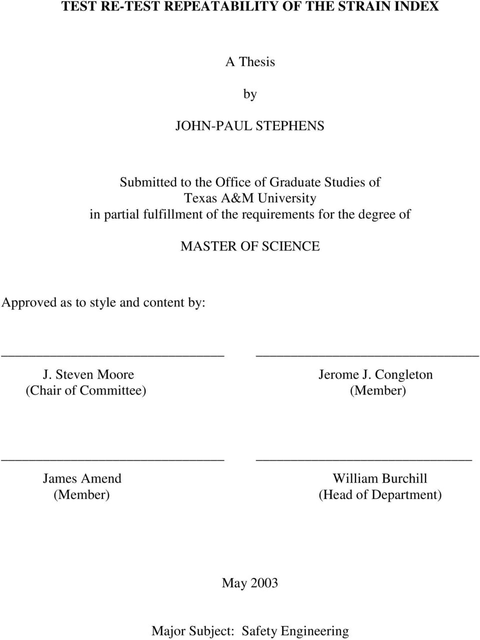 MASTER OF SCIENCE Approved as to style and content by: J. Steven Moore Jerome J.