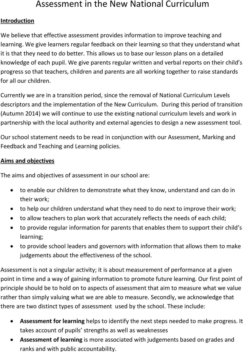 We give parents regular written and verbal reports on their child s progress so that teachers, children and parents are all working together to raise standards for all our children.