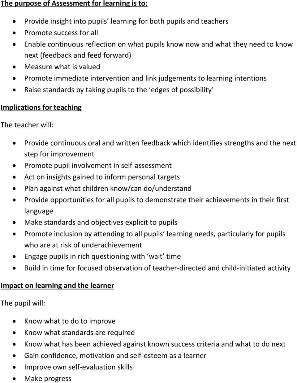 possibility Implications for teaching The teacher will: Provide continuous oral and written feedback which identifies strengths and the next step for improvement Promote pupil involvement in