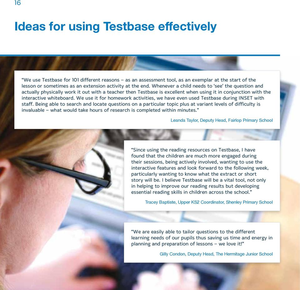 We use it for homework activities, we have even used Testbase during INSET with staff.