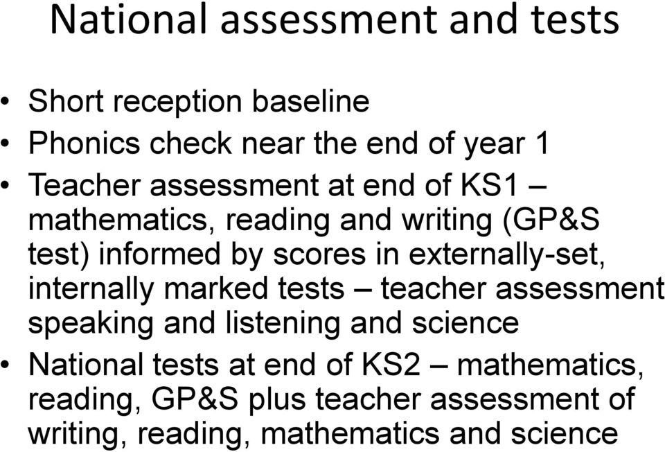 externally-set, internally marked tests teacher assessment speaking and listening and science National