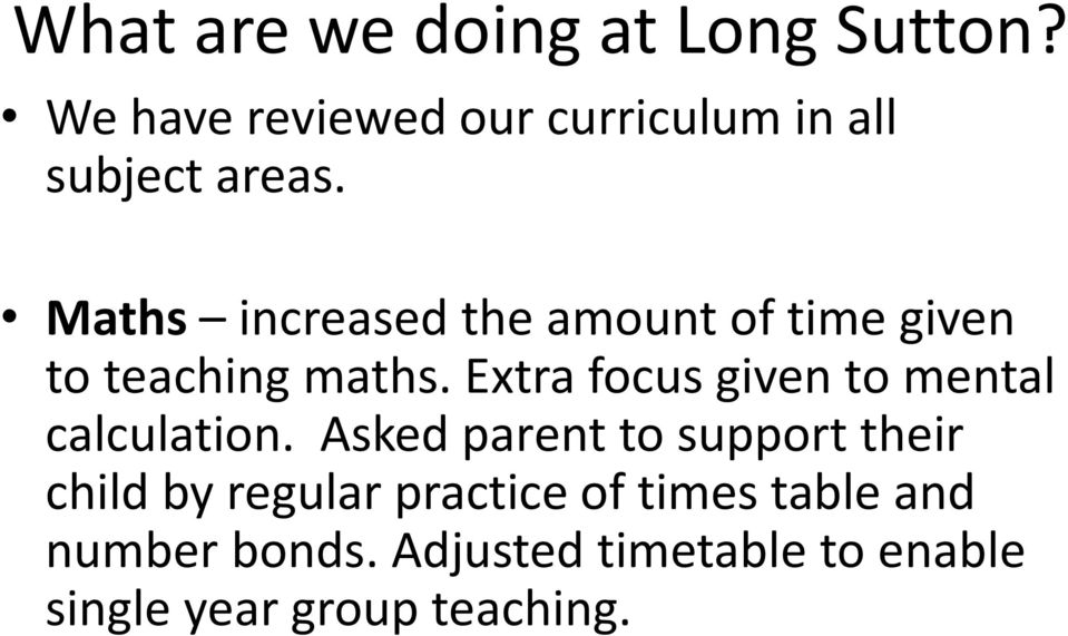 Maths increased the amount of time given to teaching maths.