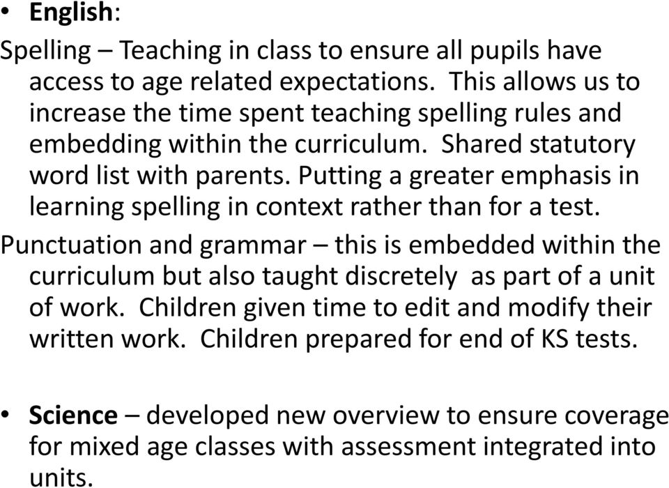Putting a greater emphasis in learning spelling in context rather than for a test.