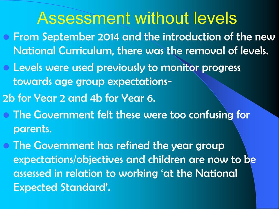 Levels were used previously to monitor progress towards age group expectations- 2b for Year 2 and 4b for Year 6.