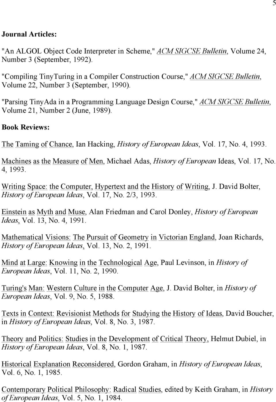 """Parsing TinyAda in a Programming Language Design Course,"" ACM SIGCSE Bulletin, Volume 21, Number 2 (June, 1989). Book Reviews: The Taming of Chance, Ian Hacking, History of European Ideas, Vol."